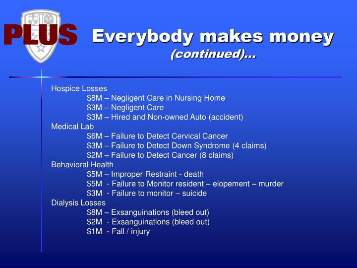 Everybody makes money
