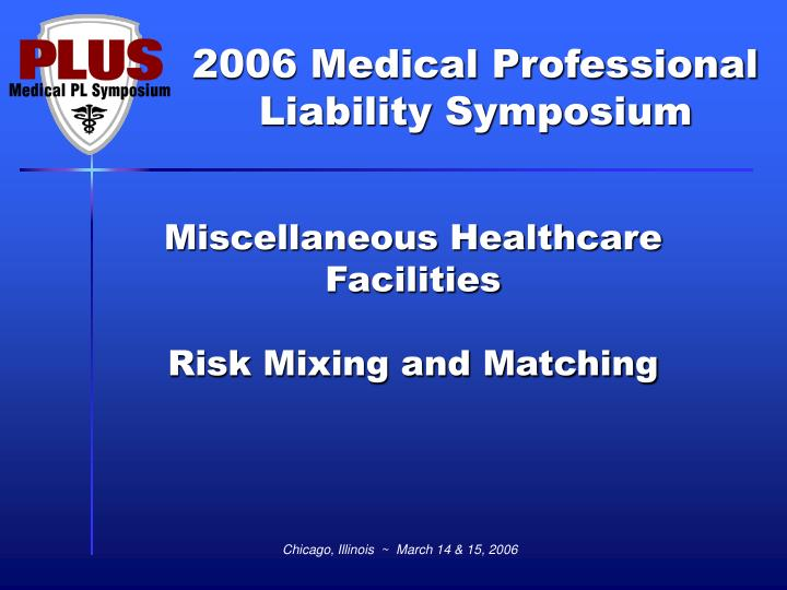 Miscellaneous healthcare facilities risk mixing and matching
