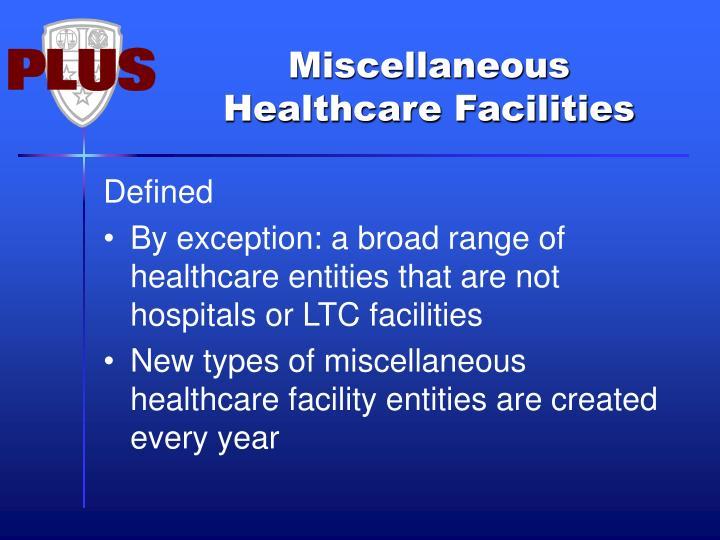 Miscellaneous Healthcare Facilities