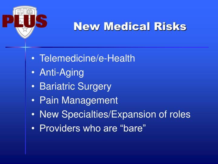 New Medical Risks