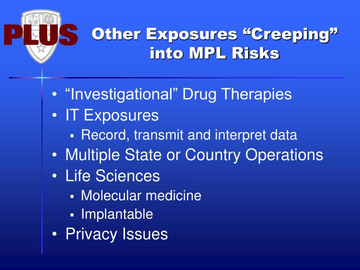 "Other Exposures ""Creeping"" into MPL Risks"