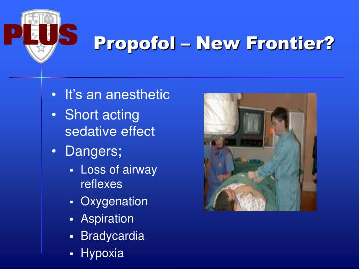 Propofol – New Frontier?