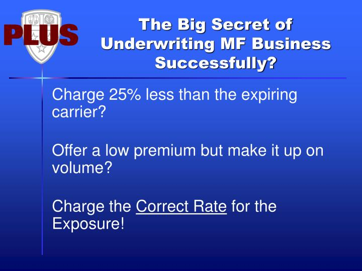 The Big Secret of Underwriting MF Business Successfully?