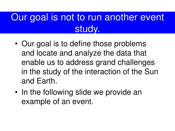 Our goal is not to run another event study.