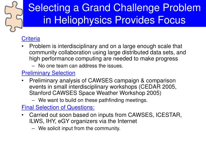 Selecting a Grand Challenge Problem         in Heliophysics Provides Focus