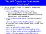 we will create an information commons