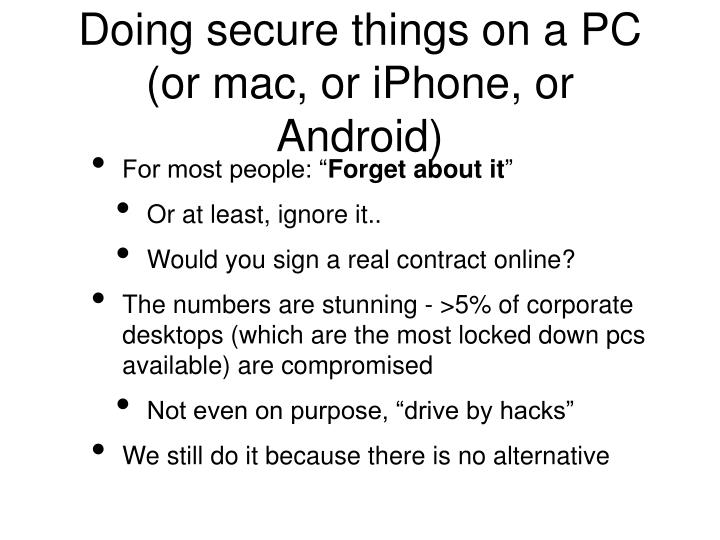 Doing secure things on a PC (or mac, or iPhone, or Android)