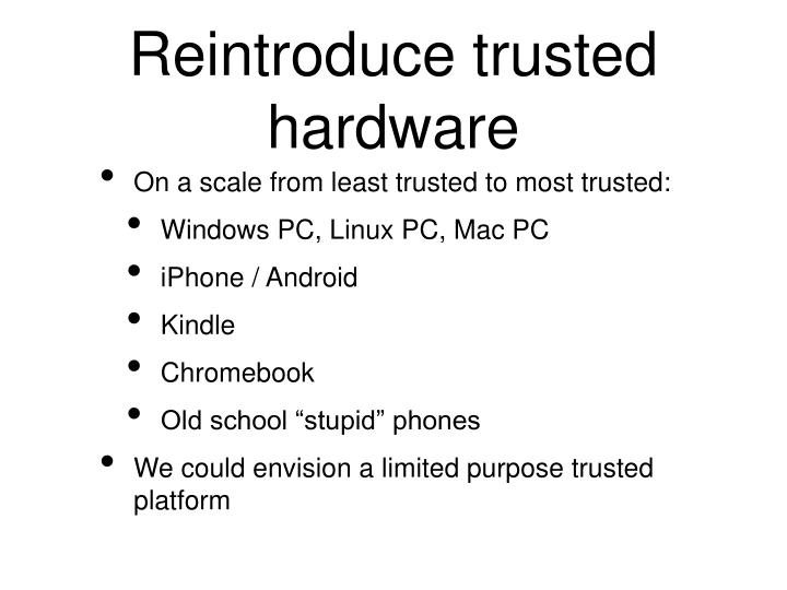 Reintroduce trusted hardware