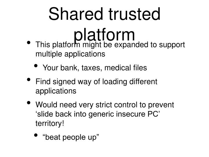 Shared trusted platform