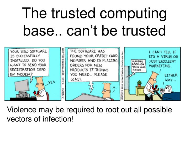 The trusted computing base.. can't be trusted