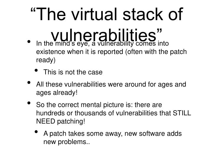 """The virtual stack of vulnerabilities"""
