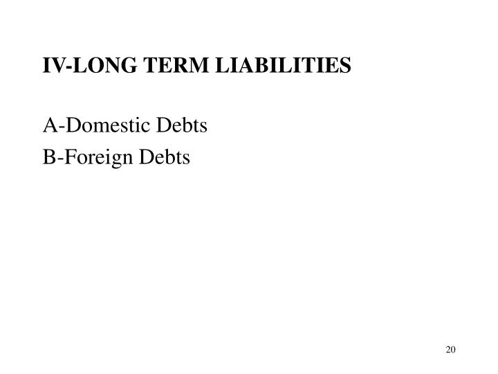 IV-LONG TERM LIABILITIES