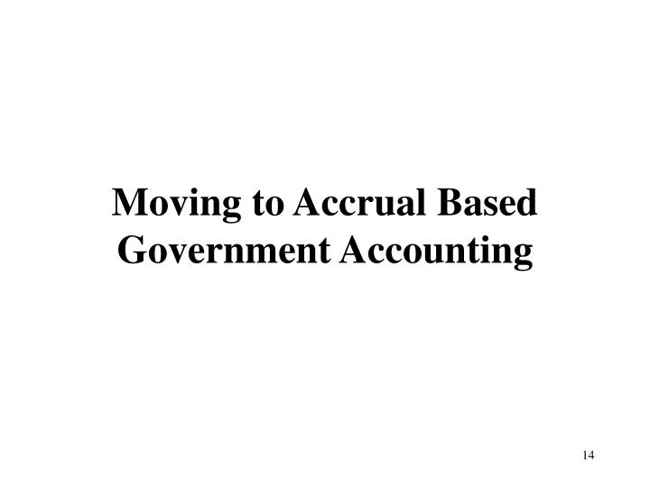 Moving to Accrual Based Government Accounting
