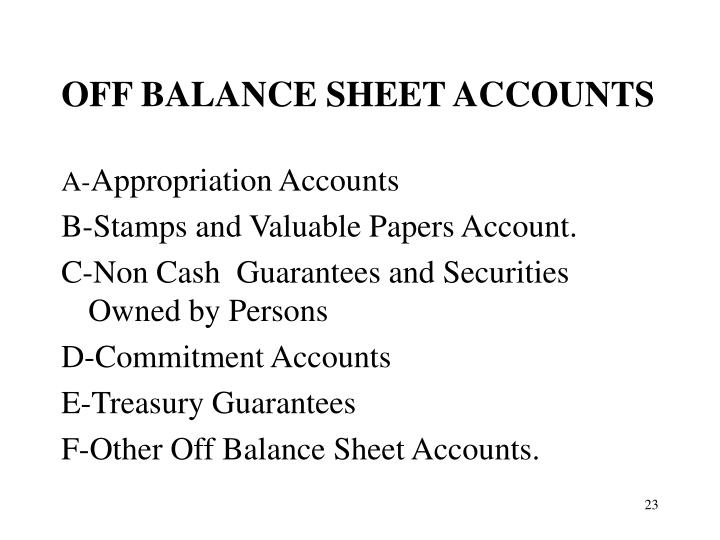 OFF BALANCE SHEET ACCOUNTS
