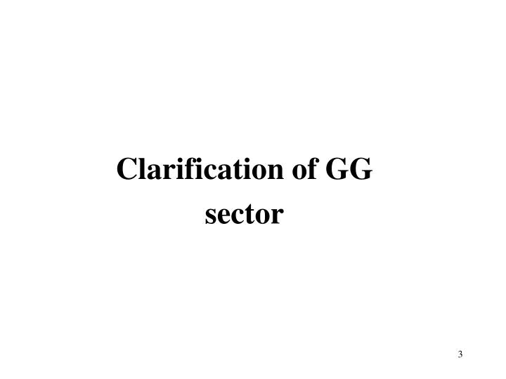 Clarification of GG sector