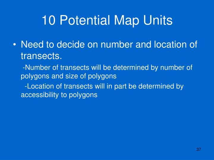 10 Potential Map Units