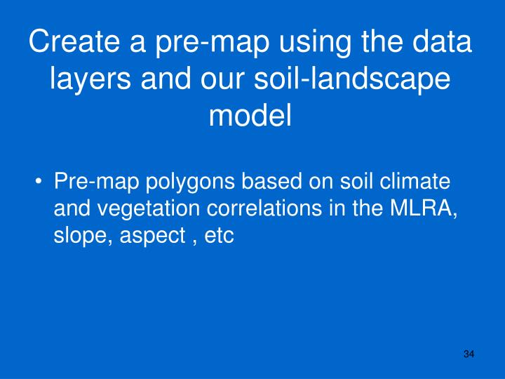 Create a pre-map using the data layers and our soil-landscape model