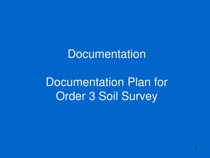 documentation documentation plan for order 3 soil survey