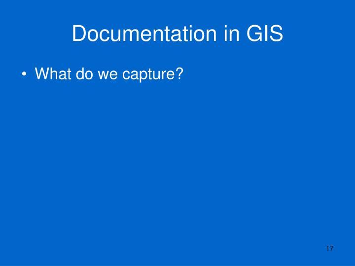 Documentation in GIS