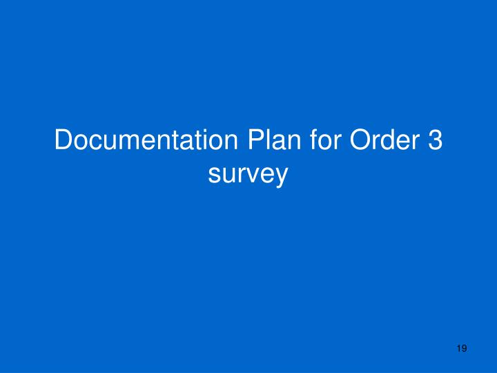 Documentation Plan for Order 3 survey