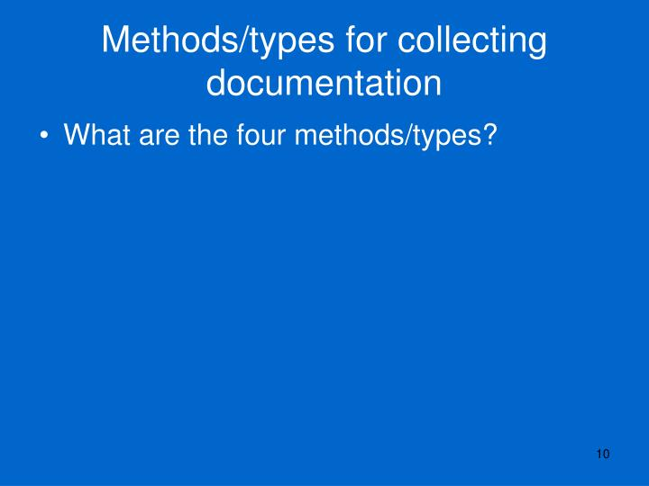Methods/types for collecting documentation