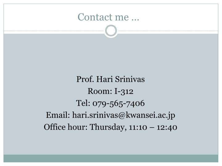 Contact me …