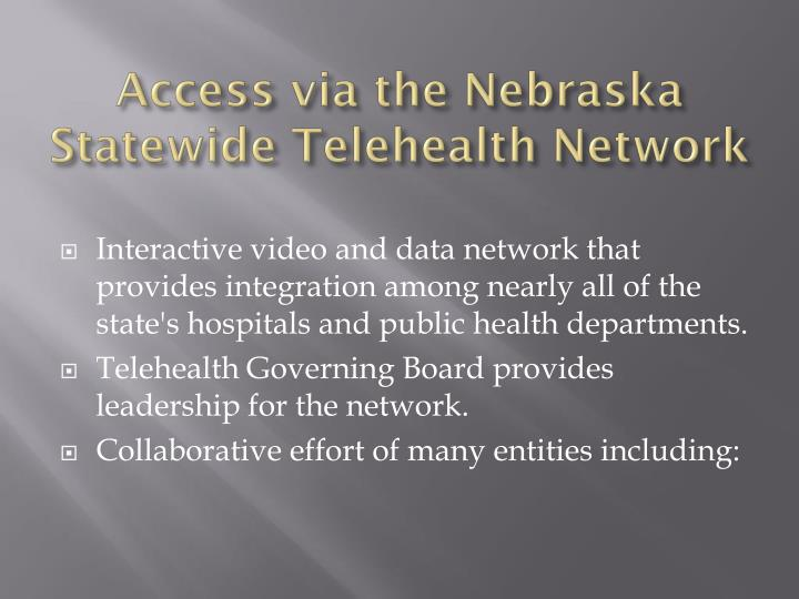 Access via the Nebraska Statewide Telehealth Network
