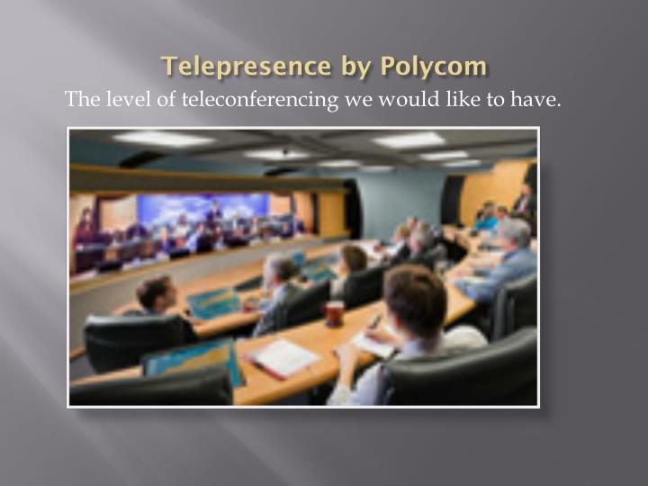 Telepresence by Polycom