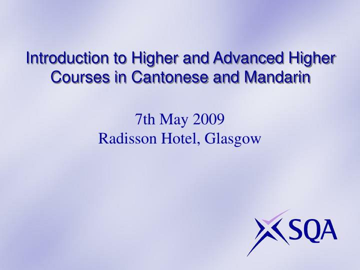 Introduction to higher and advanced higher courses in cantonese and mandarin