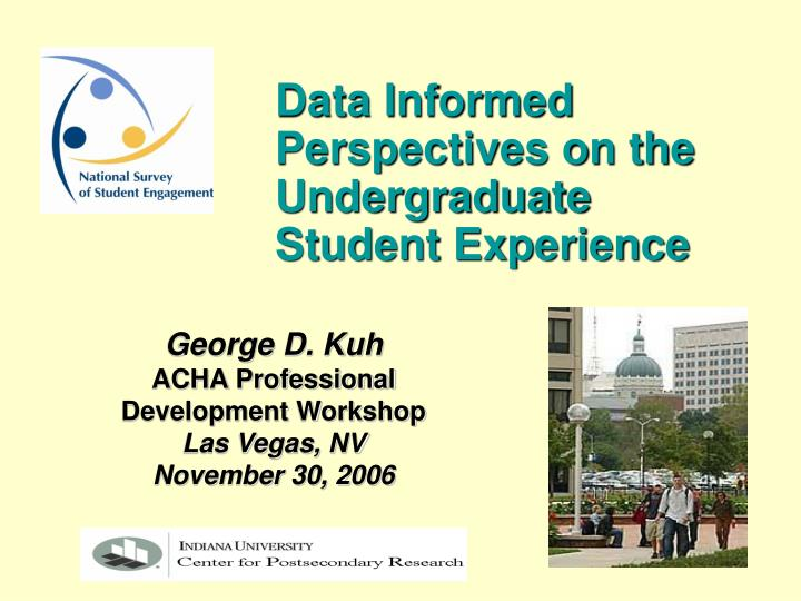 Data Informed Perspectives on the Undergraduate Student Experience