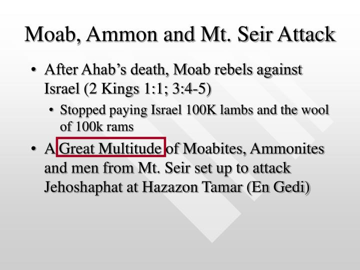 Moab, Ammon and Mt. Seir Attack