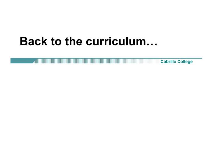 Back to the curriculum…