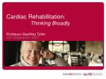 cardiac rehabilitation thinking broadly