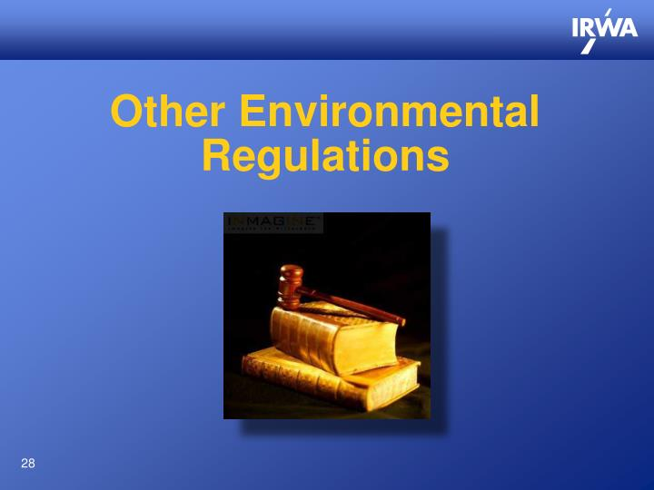Other Environmental Regulations