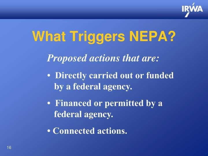 What Triggers NEPA?