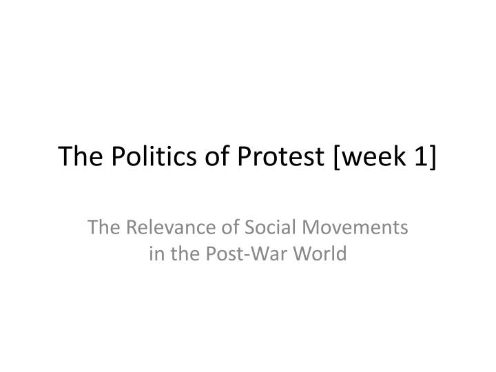 The politics of protest week 1