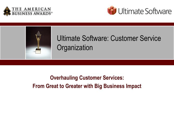 Ultimate software customer service organization