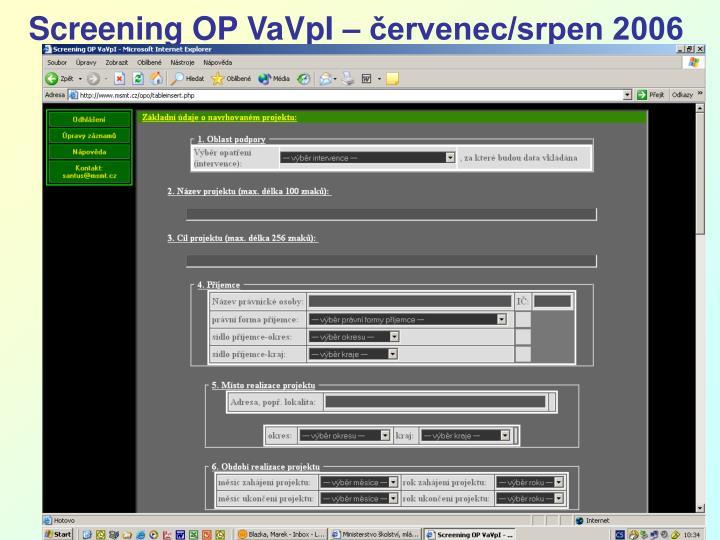 Screening OP VaVpI – červenec/srpen 2006