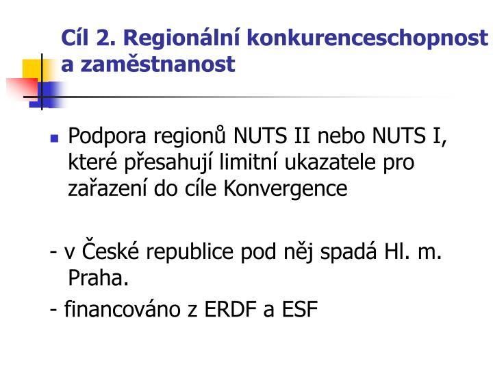 Cíl 2. Regionální konkurenceschopnost  a zaměstnanost