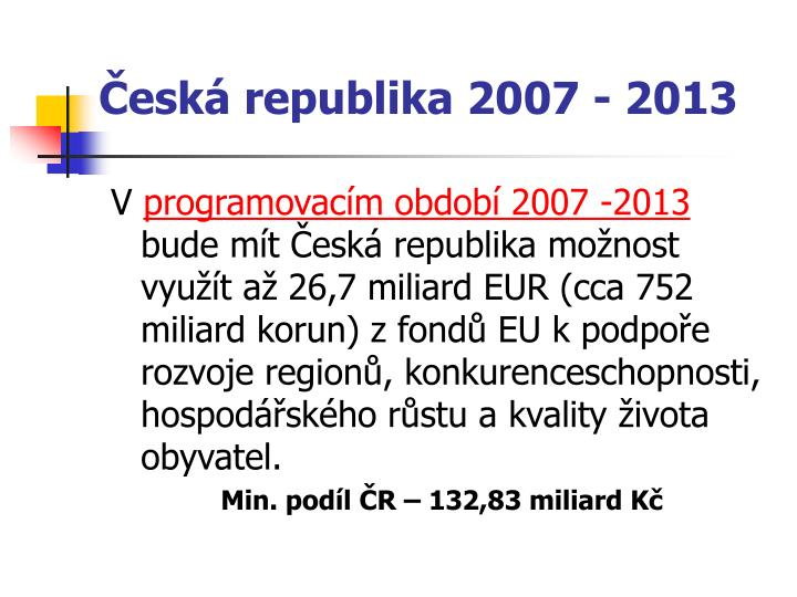 Esk republika 2007 2013