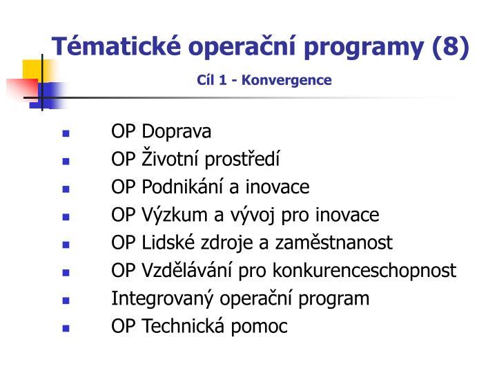 Tématické operační programy (8)