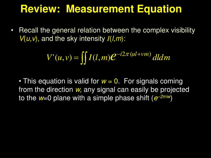 Review:  Measurement Equation