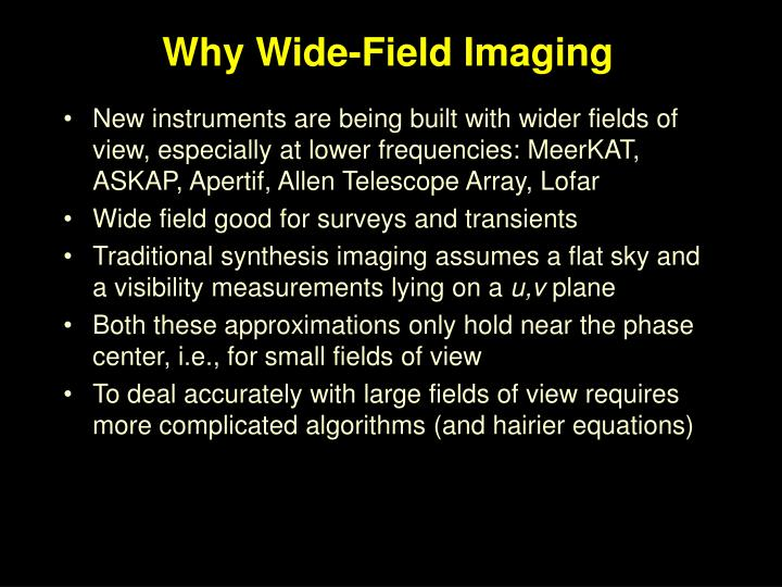 Why Wide-Field Imaging