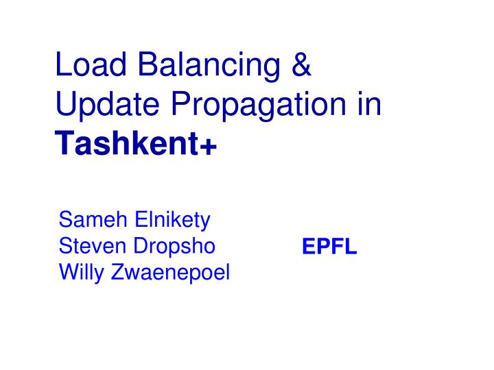 Load balancing update propagation in tashkent