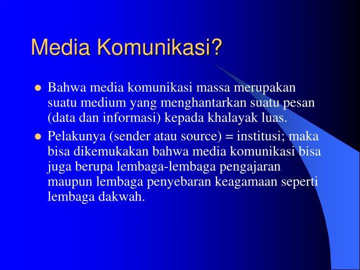 Media Komunikasi?