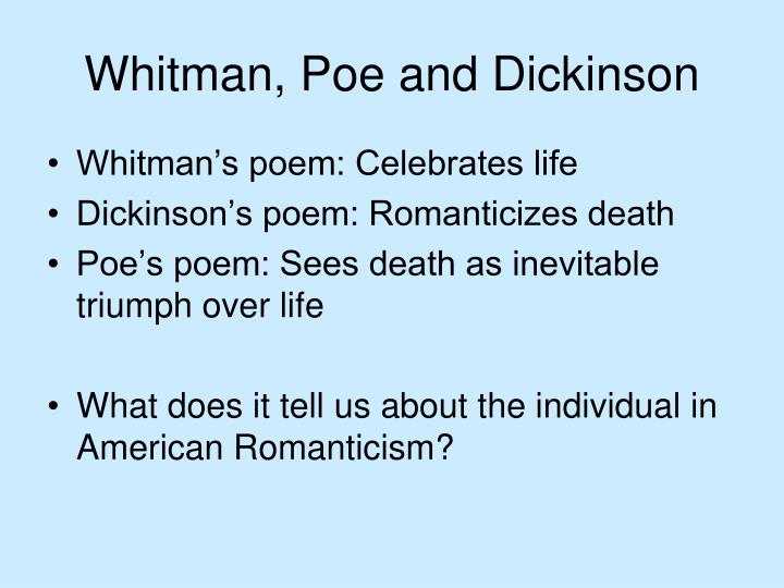 Whitman, Poe and Dickinson
