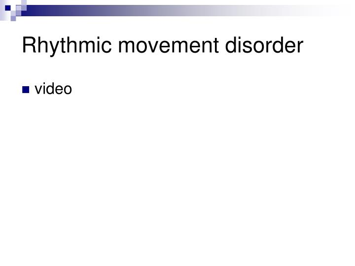 Rhythmic movement disorder