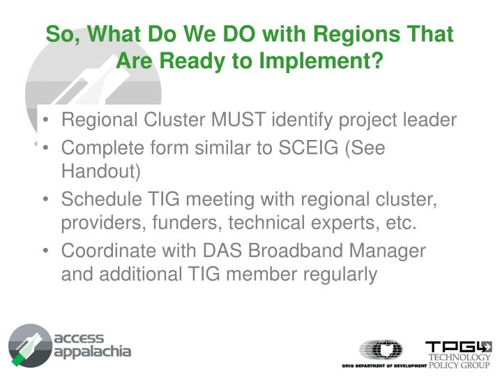 So, What Do We DO with Regions That Are Ready to Implement?