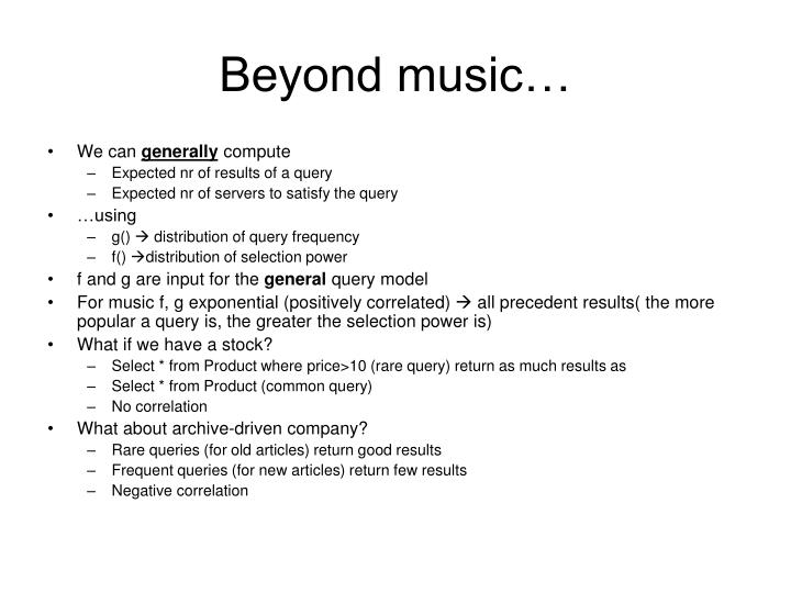 Beyond music…
