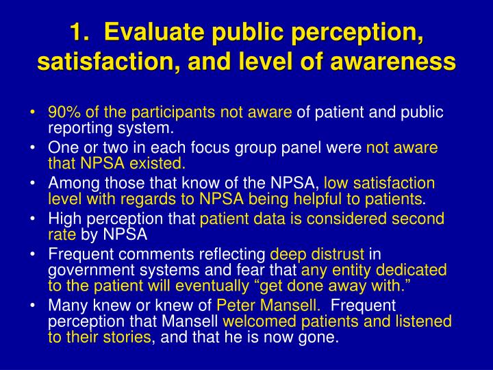 1.  Evaluate public perception, satisfaction, and level of awareness